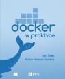 Docker w praktyce Miell Ian, Sayers Aidan Hobson