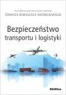 Bezpieczeństwo transportu i logistyki Waśniewski Tomasz Remigiusz redakcja naukowy