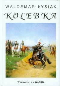 Kolebka Łysiak Waldemar