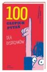 100 głupich pytań dla bystrzaków Stphane Frattini, Robbert