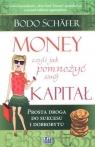 Money Jak pomnożyć swój kapitał czyli prosta droga do sukcesu i Schäfer Bodo