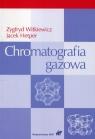 Chromatografia gazowa Witkiewicz Zygfryd, Hetper Jacek