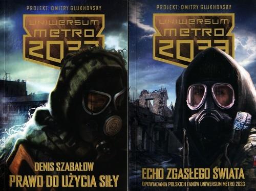 Metro 2033 Prawo do użycia siły / Metro 2033 Echo zgasłego świata Szabałow Denis