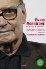 Moje życie, moja muzyka Autobiografia (rozmawiał Alessandro De Rosa) Morricone Ennio, De Rosa Allesandro