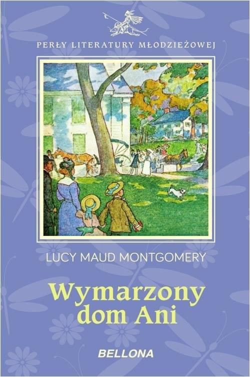 Wymarzony dom Ani Montgomery Lucy Maud