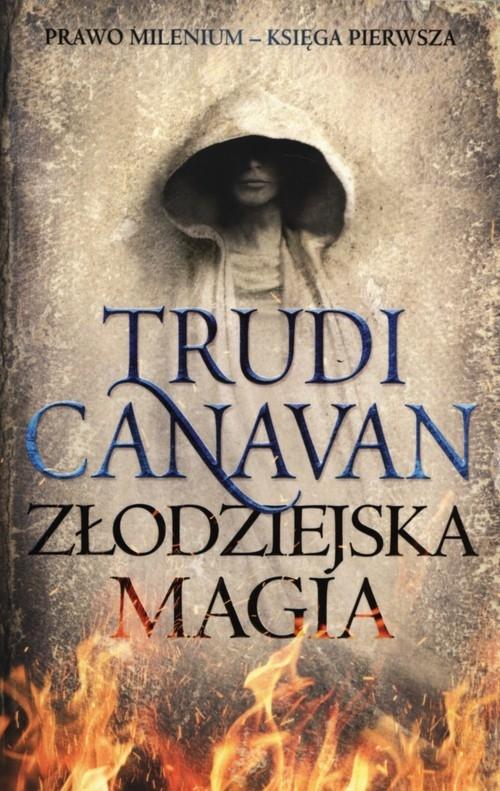 Złodziejska magia Prawo millenium Księga pierwsza TRUDI CANAVAN