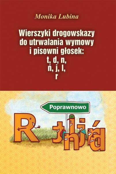 Wierszyki drogowskazy do utrwalania wymowy i pisowni głosek Lubina Monika