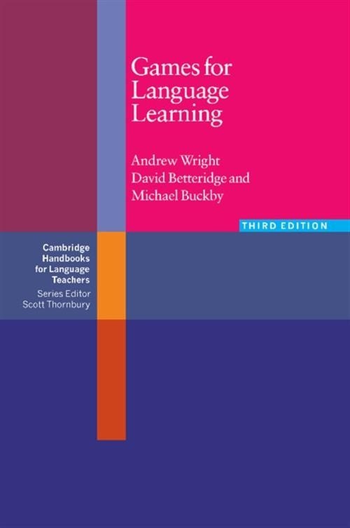 Games for Language Learning Wright Andrew, Betteridge David, Buckby Michael