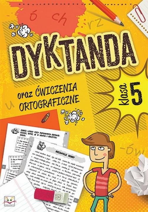 Dyktanda oraz ćwiczenia ortograficzne dla klasy 5