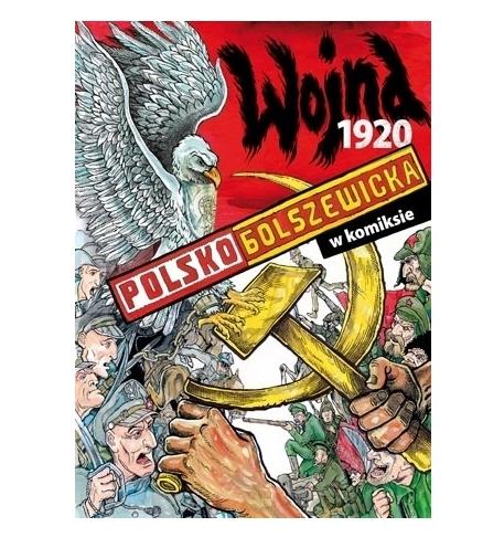Wojna polsko-bolszewicka 1920 w komiksie (Uszkodzona okładka) Paweł Kołodziejski