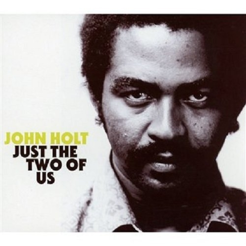 Just The Two Of Us John Holt