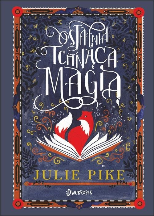 Ostatnia Tchnąca Magią Pike Julie