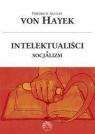 Intelektualiści a socjalizm Friedrich von Hayek