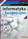 Informatyka Europejczyka Podręcznik z płytą CD część 1 Zakres rozszerzony