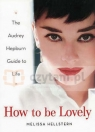 How to be Lovely. Audrey Hapburn Way of Life