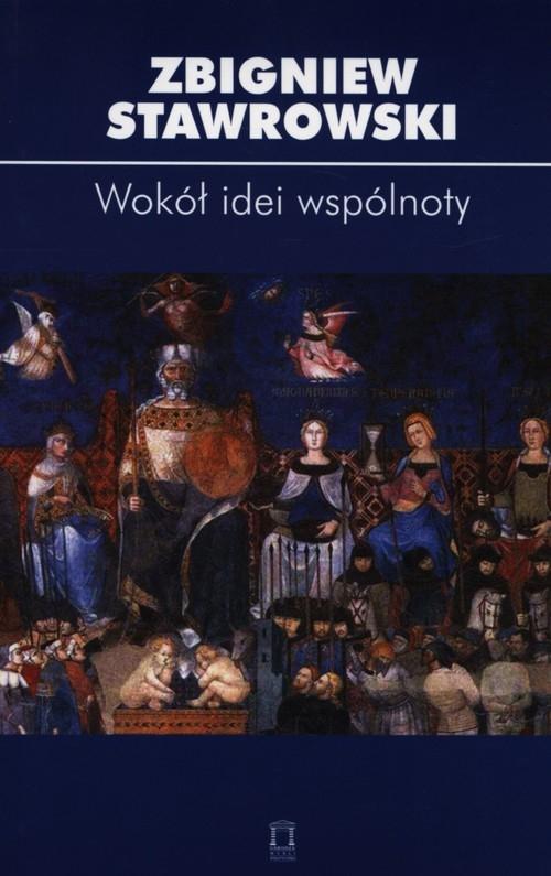 Wokół idei wspólnoty Stawrowski Zbigniew