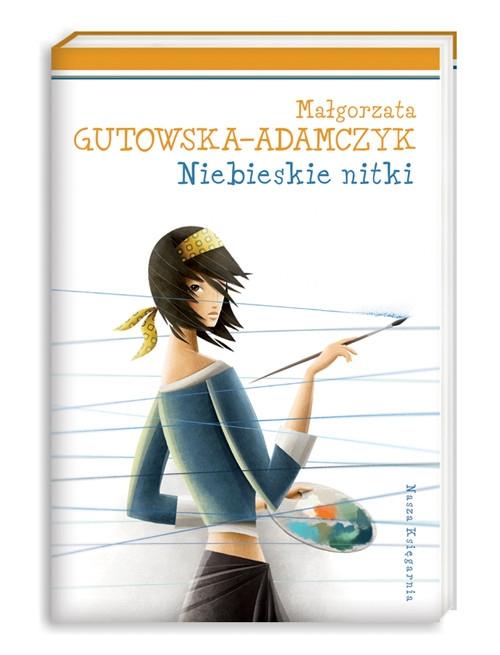 Niebieskie nitki Gutowska-Adamczyk Małgorzata