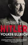 HitlerVolume I: Ascent 1889-1939 Ullrich Volker