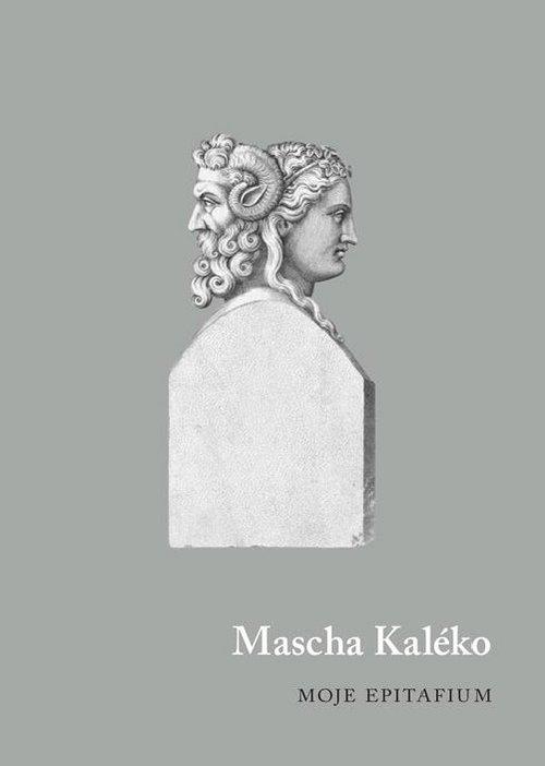 Moje epitafium Kaléko Mascha