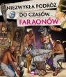 Niezwykła podróż do czasów faraonów