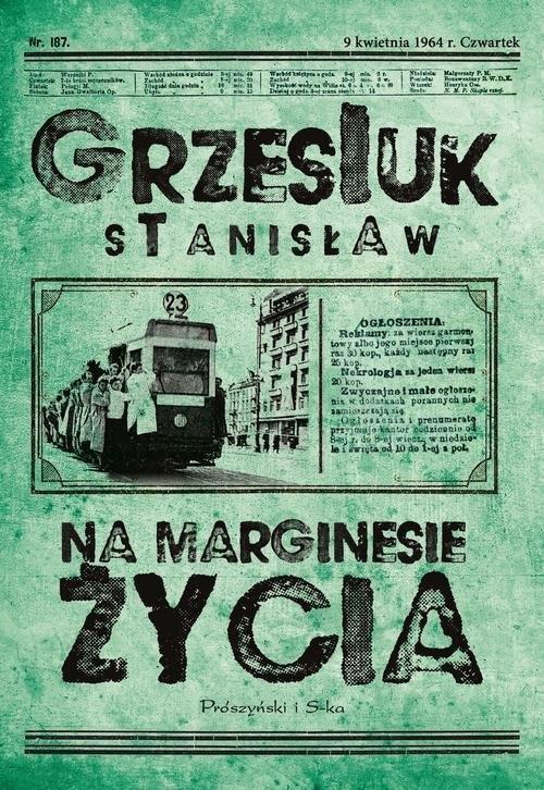Na marginesie życia Grzesiuk Stanisław