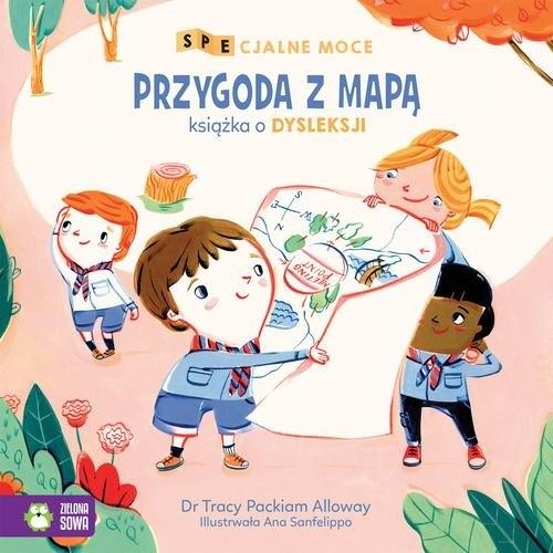 SPEcjalne moce Przygoda z mapą Mała książka o dysleksji Packiam Alloway Tracy