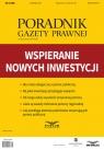 Wspieranie nowych inwestycji Poradnik Gazety Prawnej 10/2018