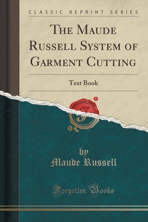 The Maude Russell System of Garment Cutting Russell Maude