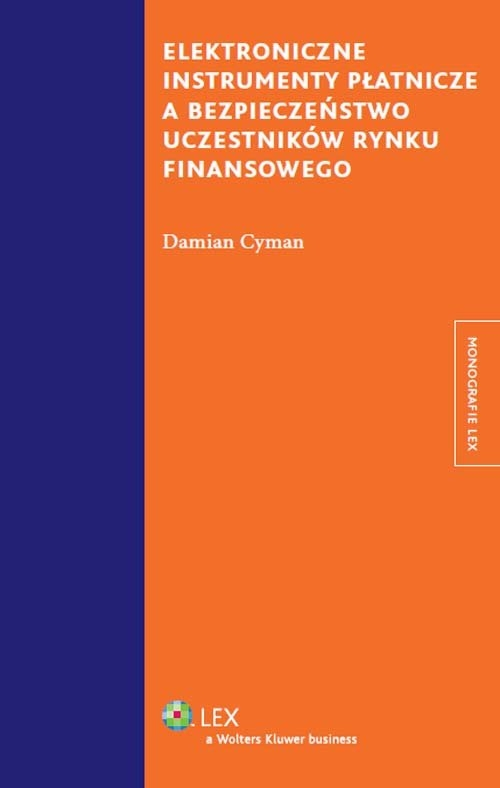Elektroniczne instrumenty płatnicze a bezpieczeństwo uczestników rynku finansowego Cyman Damian
