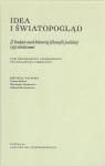 Idea i światopogląd Z badań nad historią filozofii polskiej i jej