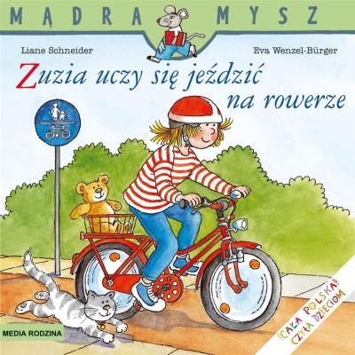 Mądra Mysz. Zuzia uczy się jeździć na rowerze Schneider Liane,Wenzel-Burger Eva
