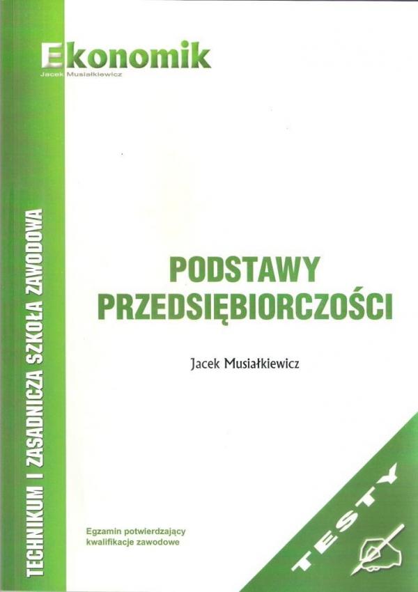 Podst Przedsiębiorczości - testy w.2013 Jacek Musiałkiewicz