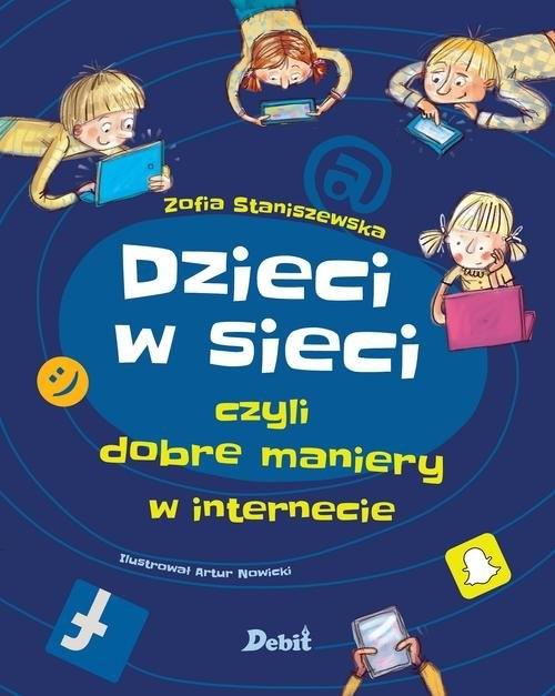 Dzieci w sieci czyli dobre maniery w internecie Staniszewska Zofia