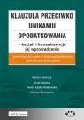 Klauzula przeciwko unikaniu opodatkowania - kształt i konsekwencje jej Jamroży Marcin, Główka Anna, Łaska-Rutkowska Iwona, Spotowska Monika