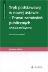 Tryb podstawowy w nowej ustawie Prawo zamówień publicznych Analiza Szyszkowski Arkadiusz