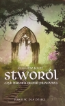 Stworól - czyli historia niemal prawdziwa Koczy Remigiusz