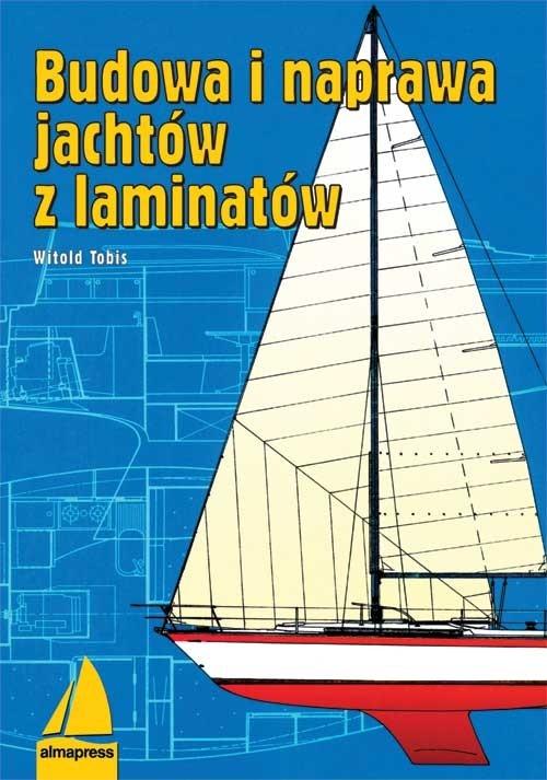 Budowa i naprawa jachtów z laminatów Tobis Witold