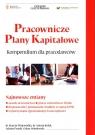 Pracownicze Plany Kapitałowe Kompendium dla pracodawców Najnowsze zmiany Marcin Wojewódka, Antoni Kole, Adrian Prusik, Osakr Sobolewski