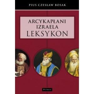 Arcykapłani Izraela. Leksykon Czesław Bosak