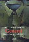 Generał i inne dramaty polityczne
