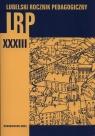Lubelski rocznik Pedagogiczny Tom XXXIII