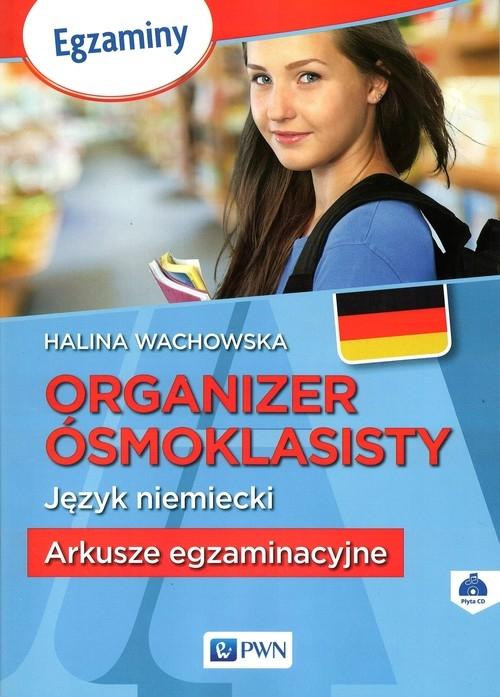 Organizer ósmoklasisty Język niemiecki Arkusze egzaminacyjne + CD Wachowska Halina