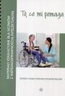 To co mi pomaga Materiały edukacyjne dla uczniów z niepełnosprawnością intelektualną