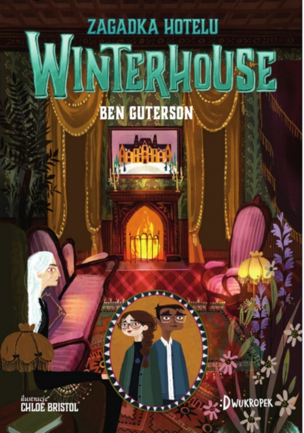 Hotel Winterhouse. Tom 3: Guterson Ben
