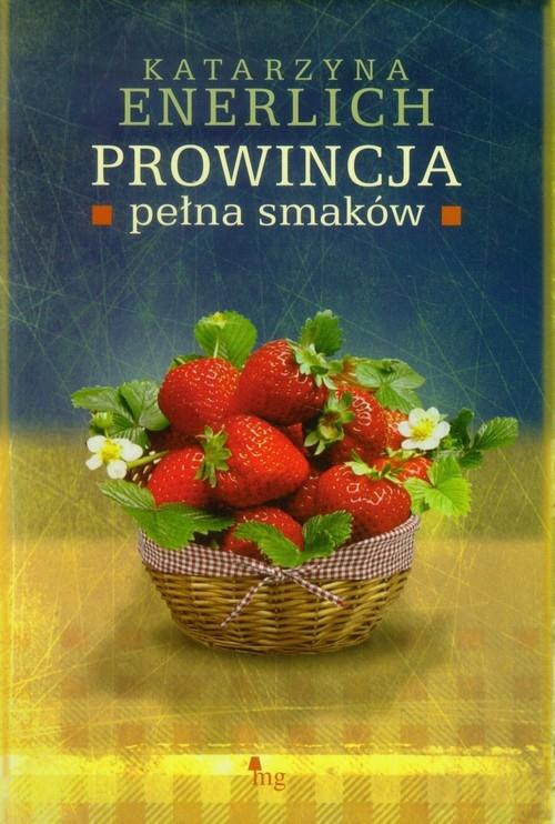 Prowincja pełna smaków Enerlich Katarzyna