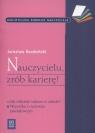 Nauczycielu zrób karierę  Kordziński Jarosław