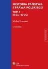 Historia państwa i prawa polskiego Tom 1 (966-1795) Uruszczak Wacław