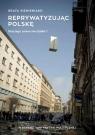 Reprywatyzując Polskę. Historia wielkiego przekrętu