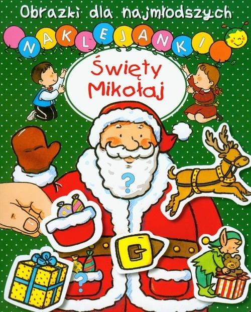 Święty Mikołaj. Obrazki dla najmłodszych Hublet Ch., Michelet S.