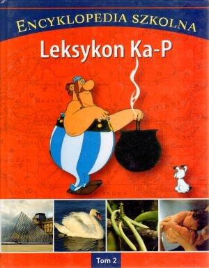 Encyklopedia szkolna. Tom 2. Leksykon Ka-P praca zbiorowa